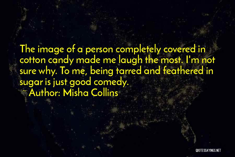 M&m Candy Quotes By Misha Collins