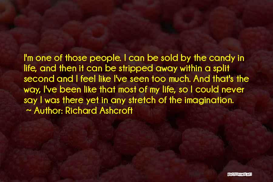 M&m Candy Quotes By Richard Ashcroft