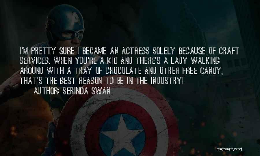 M&m Candy Quotes By Serinda Swan
