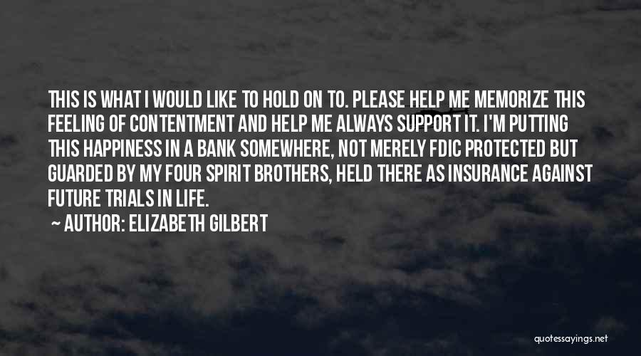 M&s Life Insurance Quotes By Elizabeth Gilbert