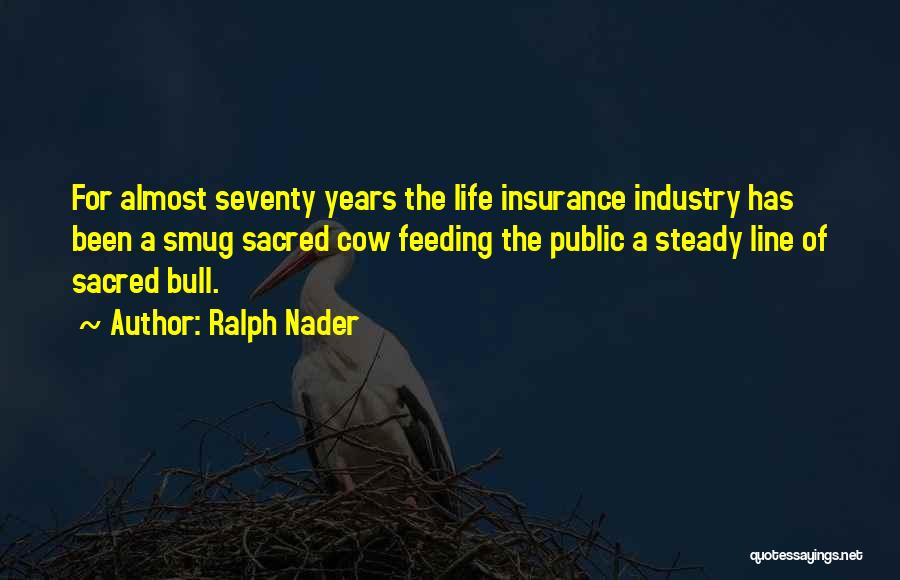 M&s Life Insurance Quotes By Ralph Nader