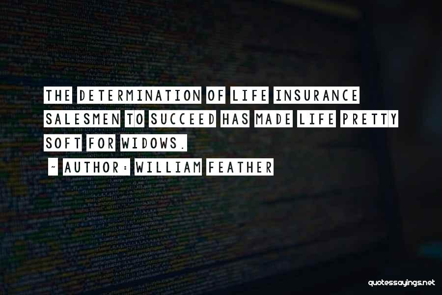 M&s Life Insurance Quotes By William Feather