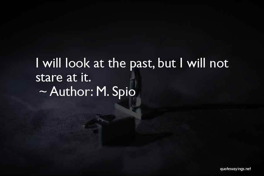M. Spio Quotes 466964