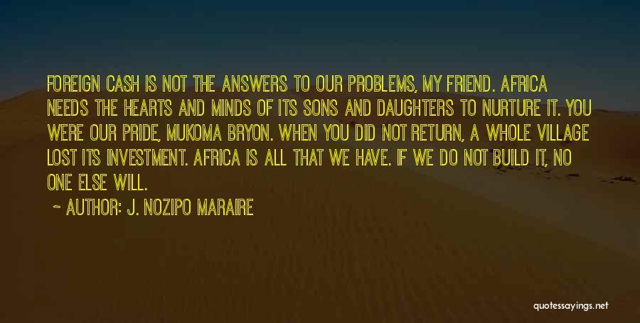 Maang Maangan Quotes By J. Nozipo Maraire