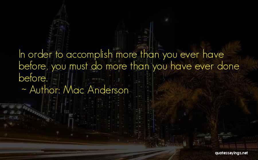Mac Anderson Quotes 466516