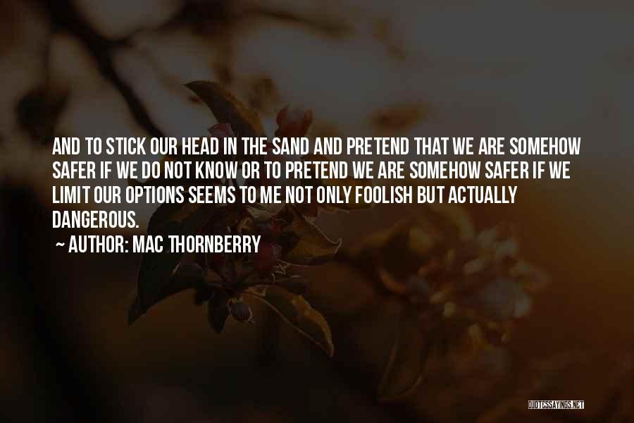 Mac Thornberry Quotes 1346655
