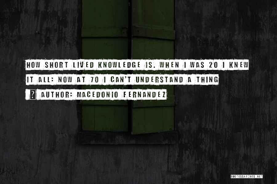 Macedonio Fernandez Quotes 898516