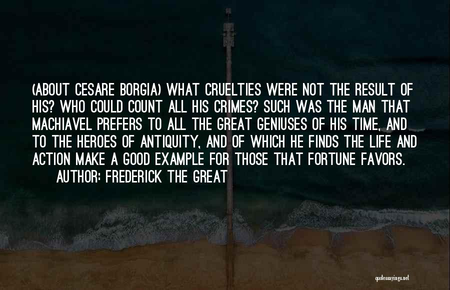 Machiavelli Fortune Quotes By Frederick The Great