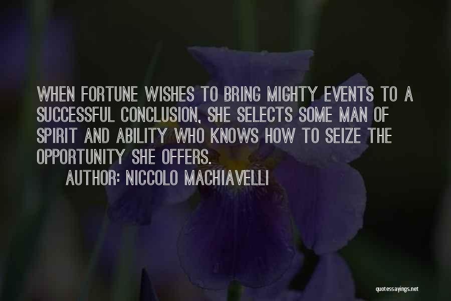 Machiavelli Fortune Quotes By Niccolo Machiavelli