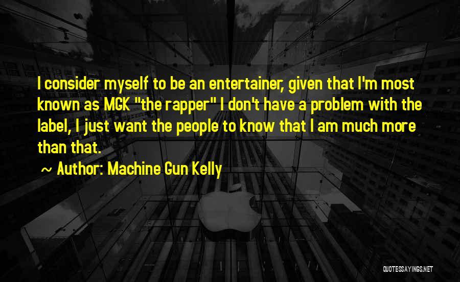 Machine Gun Kelly Quotes 1023790