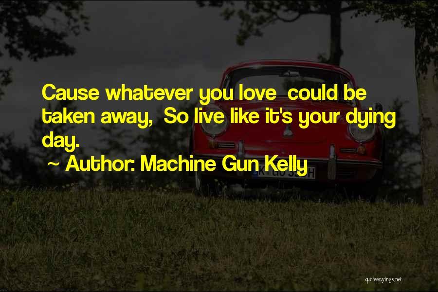 Machine Gun Kelly Quotes 1309464