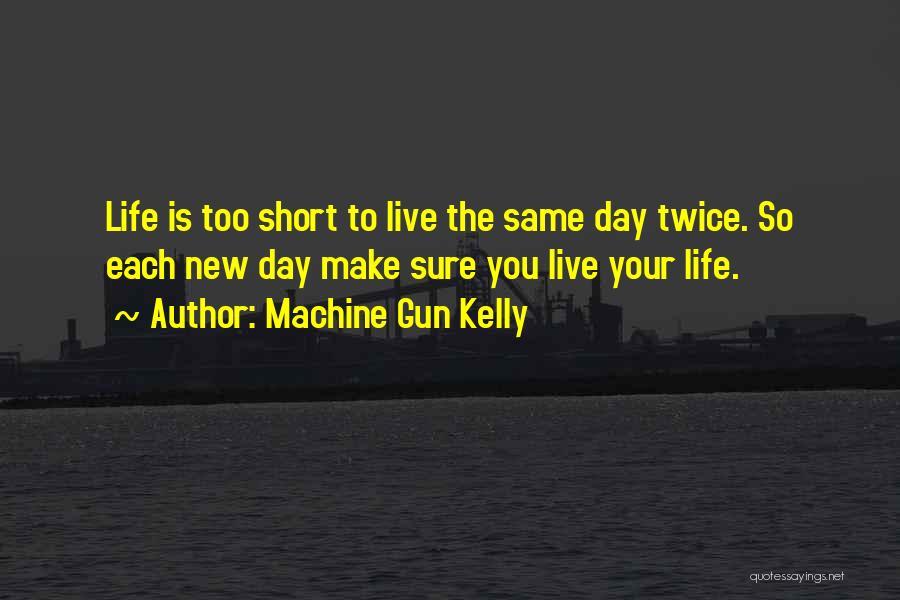 Machine Gun Kelly Quotes 378420