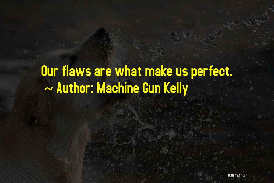 Machine Gun Kelly Quotes 778692