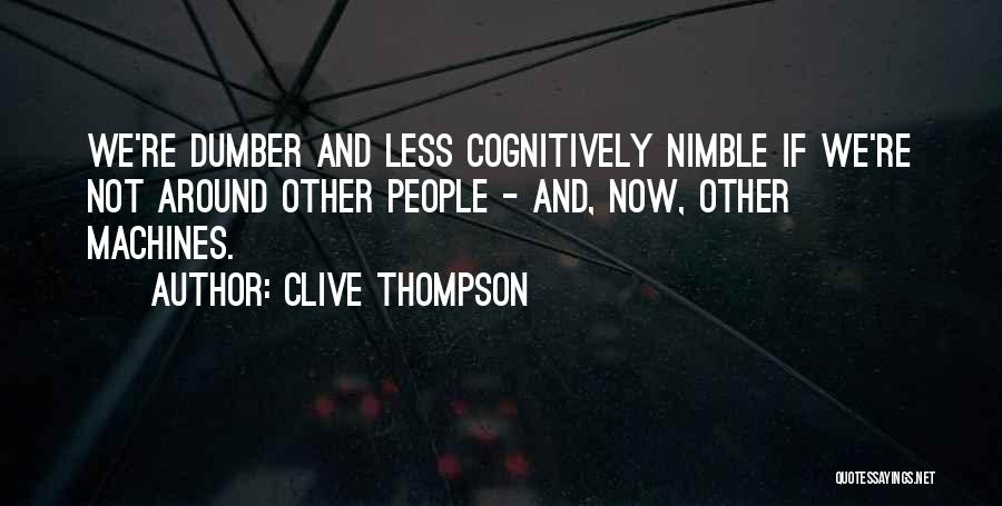 Machines Quotes By Clive Thompson