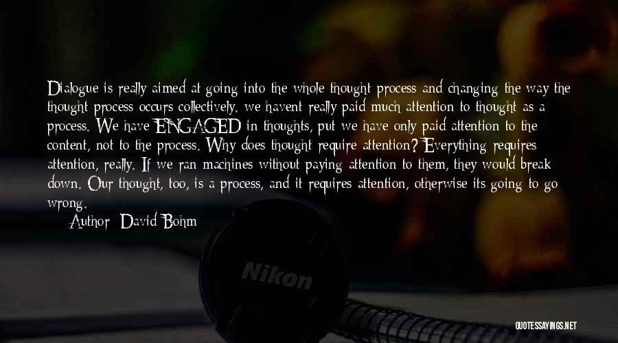 Machines Quotes By David Bohm