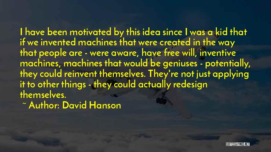 Machines Quotes By David Hanson