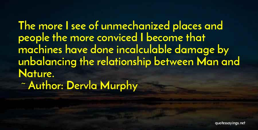 Machines Quotes By Dervla Murphy