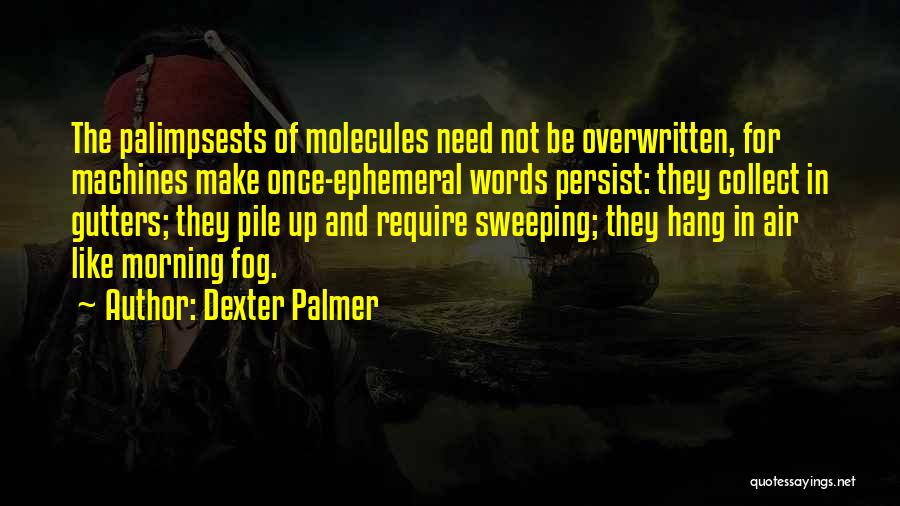 Machines Quotes By Dexter Palmer