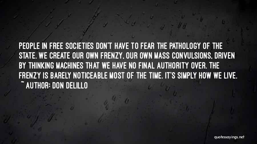 Machines Quotes By Don DeLillo