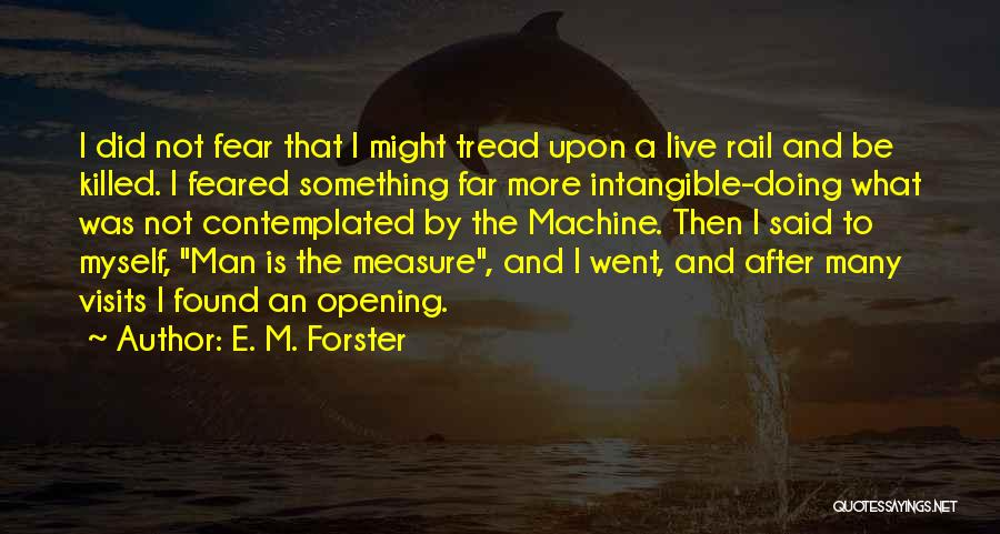 Machines Quotes By E. M. Forster
