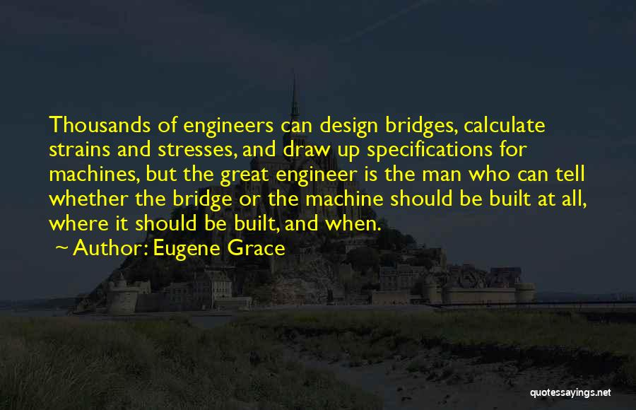 Machines Quotes By Eugene Grace