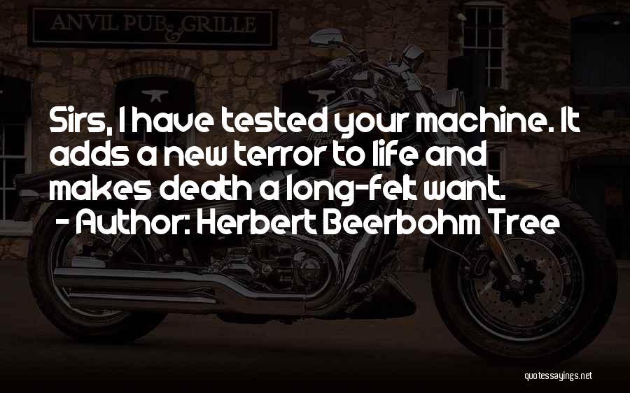 Machines Quotes By Herbert Beerbohm Tree