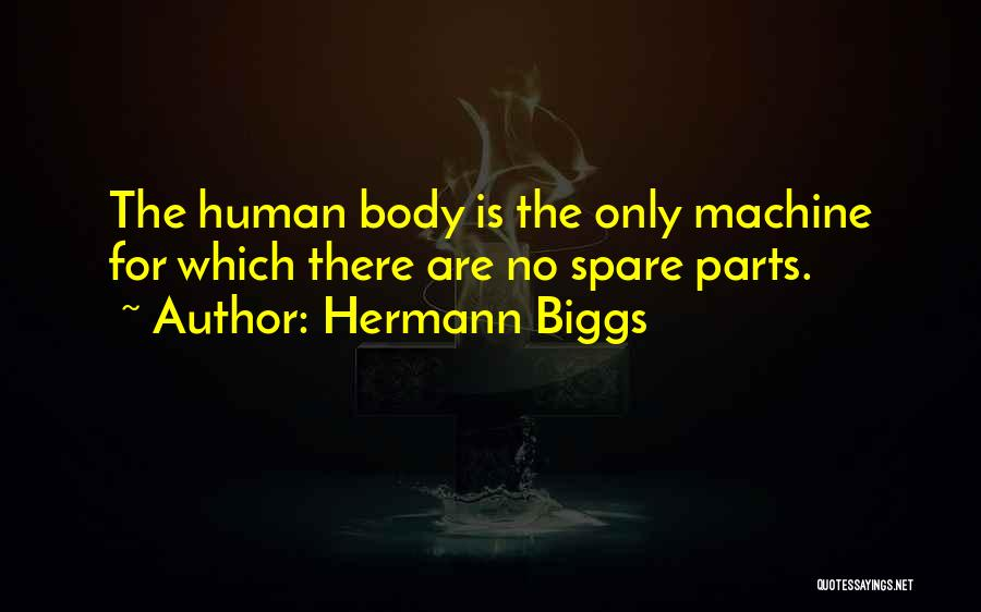 Machines Quotes By Hermann Biggs