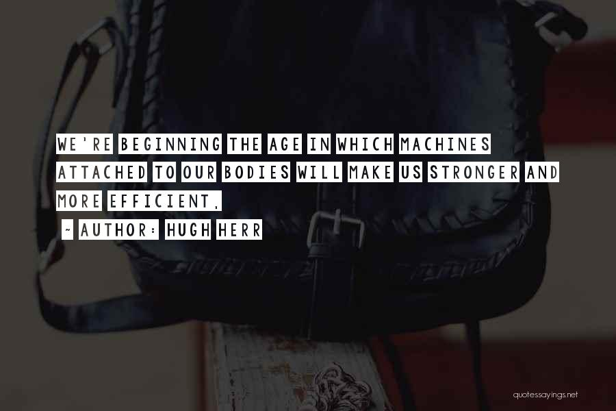 Machines Quotes By Hugh Herr