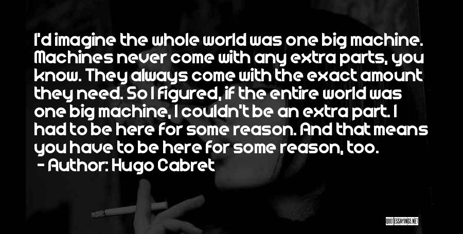 Machines Quotes By Hugo Cabret