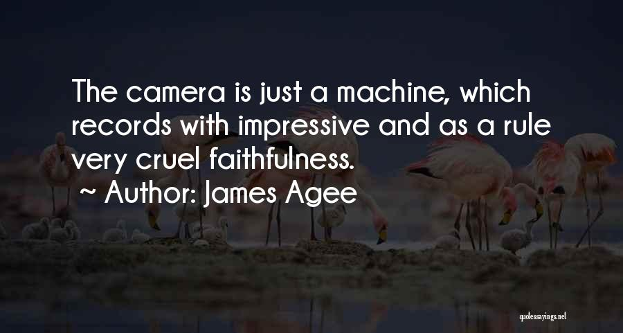 Machines Quotes By James Agee