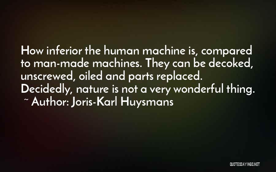 Machines Quotes By Joris-Karl Huysmans
