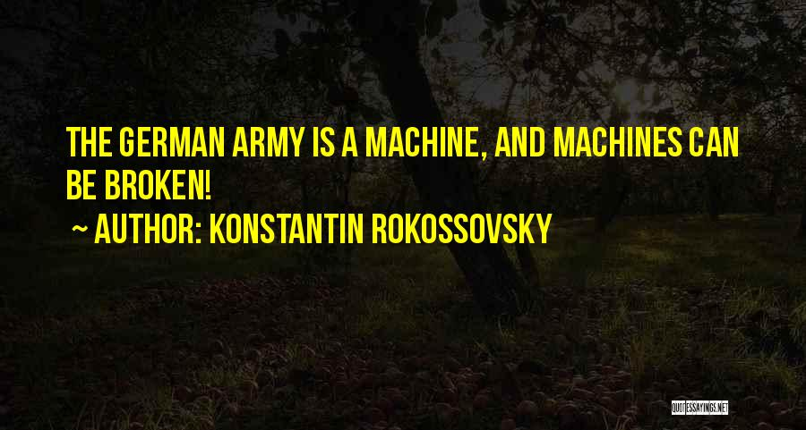 Machines Quotes By Konstantin Rokossovsky