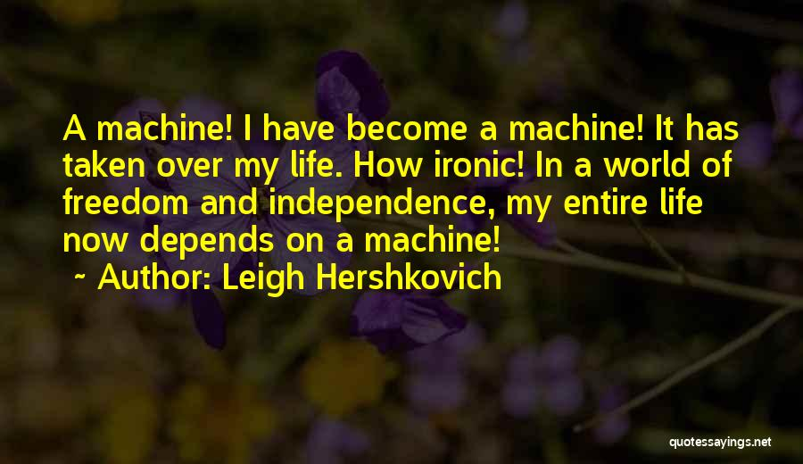 Machines Quotes By Leigh Hershkovich