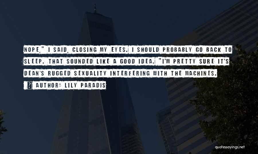 Machines Quotes By Lily Paradis