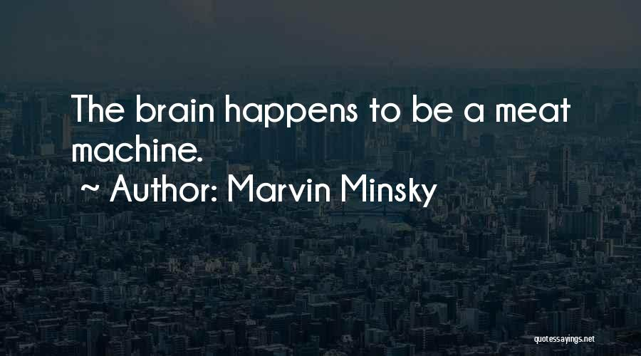 Machines Quotes By Marvin Minsky