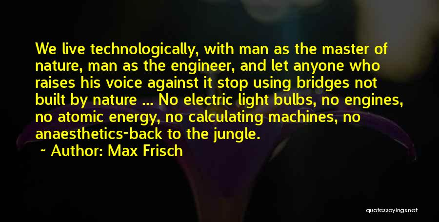 Machines Quotes By Max Frisch