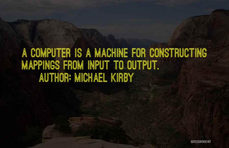 Machines Quotes By Michael Kirby