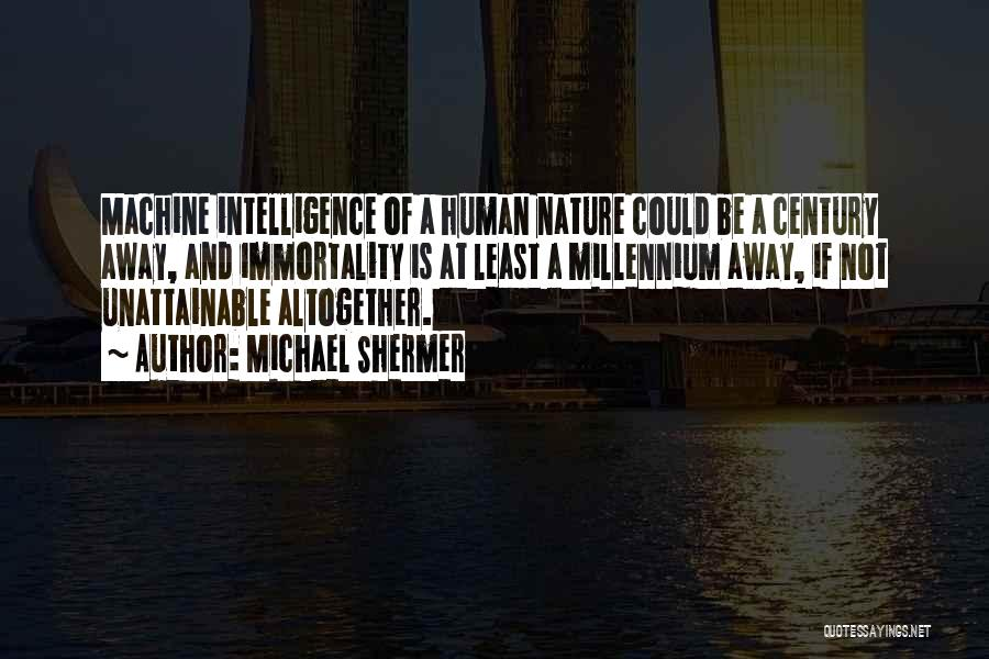 Machines Quotes By Michael Shermer
