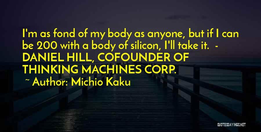 Machines Quotes By Michio Kaku