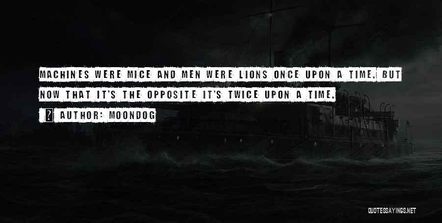 Machines Quotes By Moondog