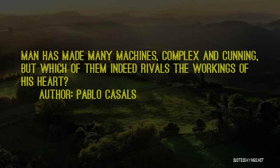 Machines Quotes By Pablo Casals