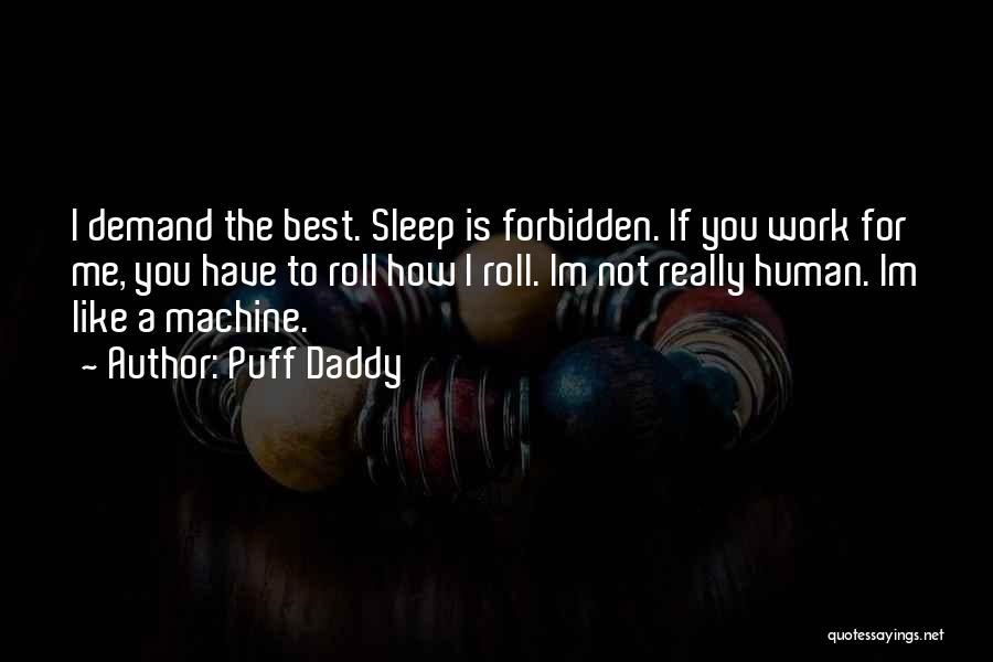 Machines Quotes By Puff Daddy