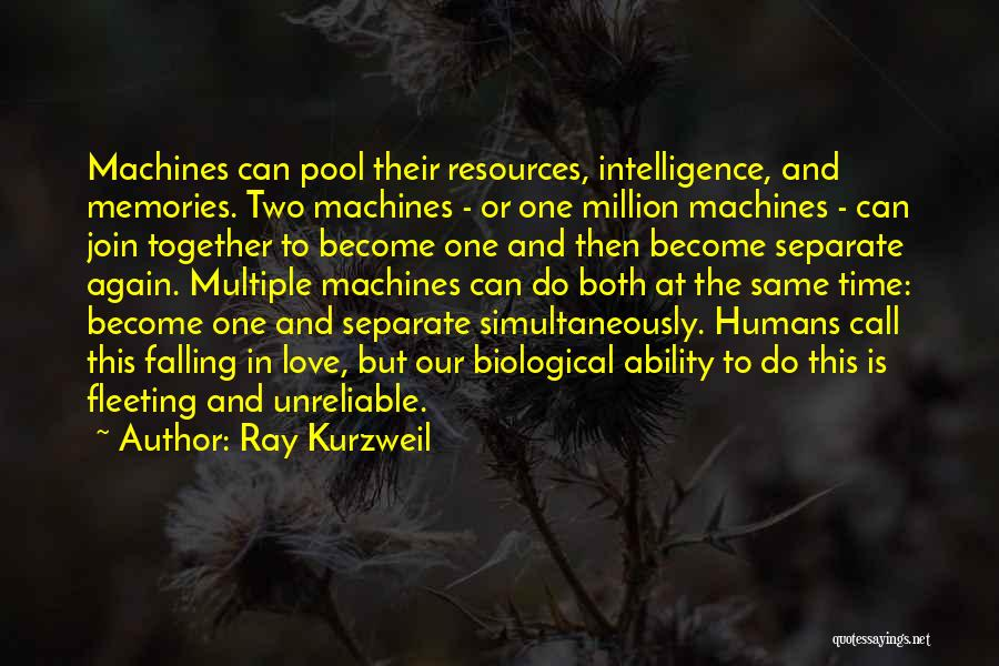 Machines Quotes By Ray Kurzweil