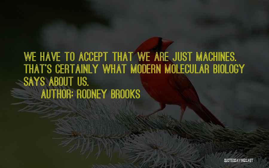 Machines Quotes By Rodney Brooks