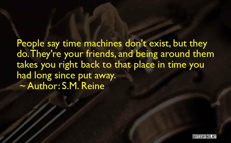 Machines Quotes By S.M. Reine