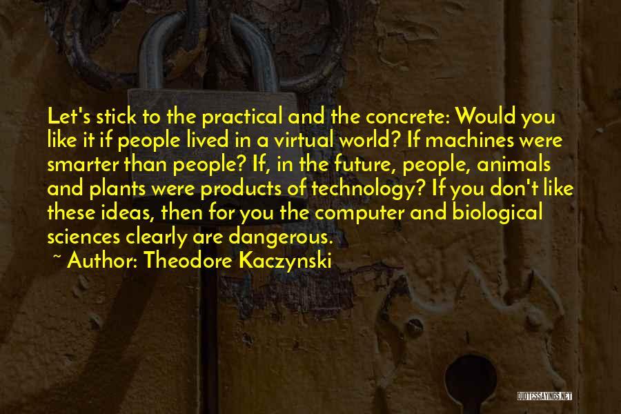 Machines Quotes By Theodore Kaczynski