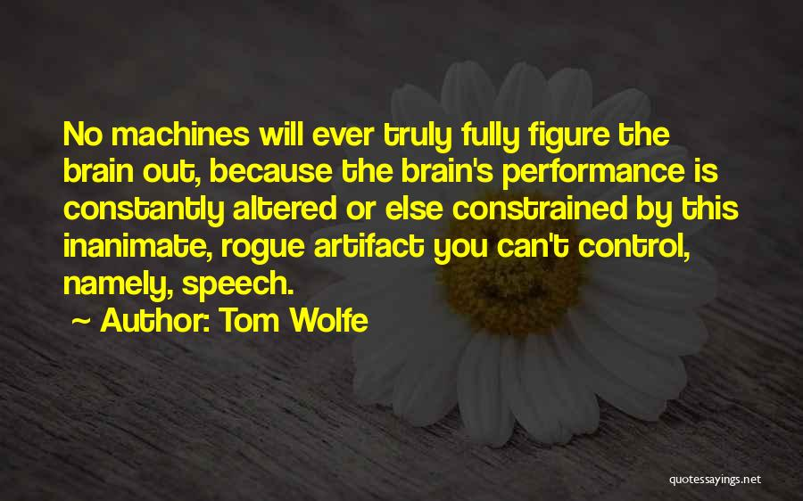 Machines Quotes By Tom Wolfe