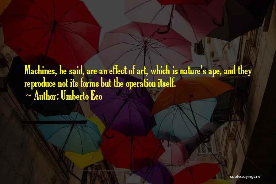 Machines Quotes By Umberto Eco