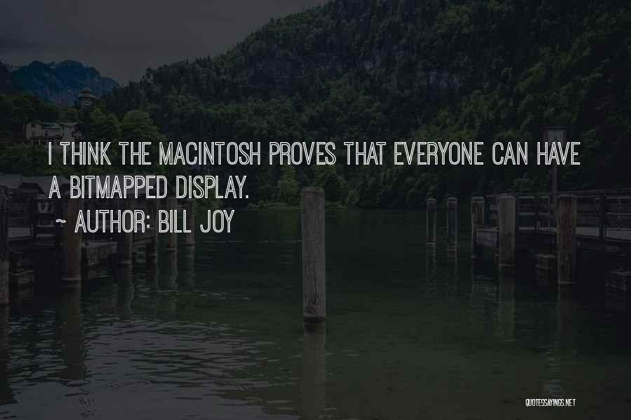 Macintosh Quotes By Bill Joy