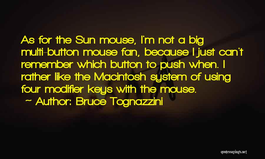 Macintosh Quotes By Bruce Tognazzini